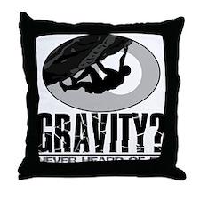 Gravity? Rock Climber Throw Pillow