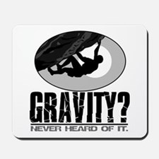 Gravity? Rock Climber Mousepad
