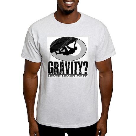Gravity? Rock Climber Light T-Shirt
