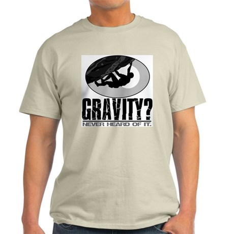 Gravity? Rock Climber Light T-Shirt