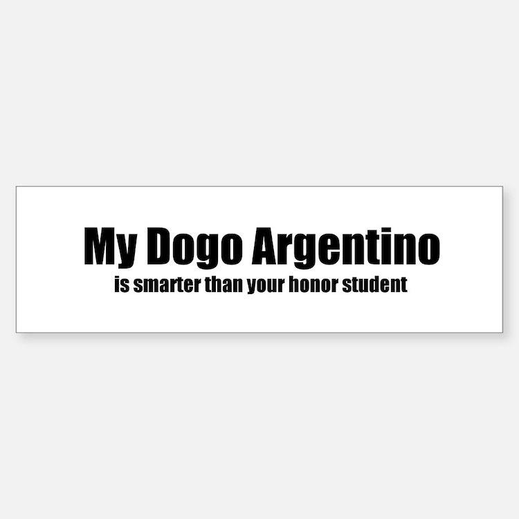 My Dogo Argentino is smarter Bumper Bumper Bumper Sticker