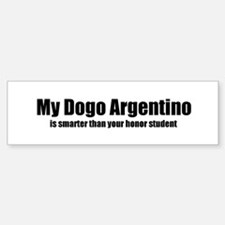 My Dogo Argentino is smarter Bumper Car Car Sticker