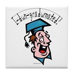 Hilarious Graduation Gift Tile Coaster