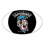 Funny Graduation Gift Oval Sticker
