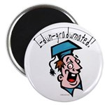 "Hilarious Graduation Gift 2.25"" Magnet (100 pack)"