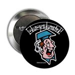 "Hilarious Graduation Gift 2.25"" Button (100 pack)"