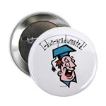 "Funny Graduation Gift 2.25"" Button (10 pack)"