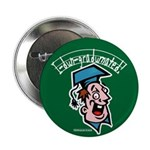 Hilarious Graduation Gift Button