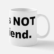 Tom is NOT my friend. Mug