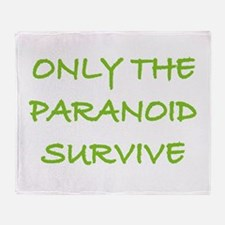 Only The Paranoid Survive Throw Blanket