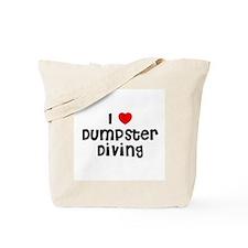 I * Dumpster Diving Tote Bag