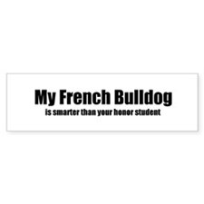 My French Bulldog is smarter Bumper Bumper Sticker