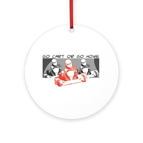 Go Cart or Go Home Ornament (Round)