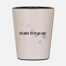 Shake things up! Shot Glass