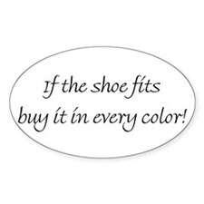 If the shoe fits... Oval Decal
