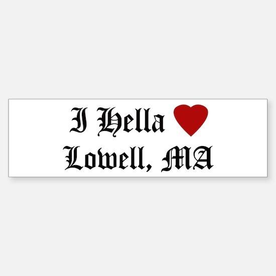 Hella Love Lowell Bumper Bumper Bumper Sticker