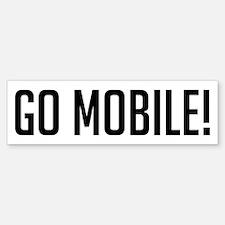 Go Mobile! Bumper Bumper Bumper Sticker