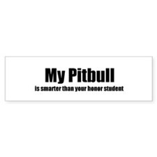 My Pitbull is smarter than yo Bumper Bumper Sticker