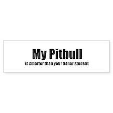 My Pitbull is smarter than yo Bumper Car Sticker