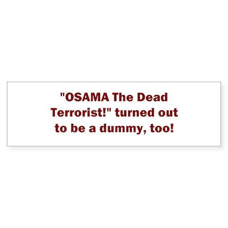 Osama Dummy! Sticker (Bumper)