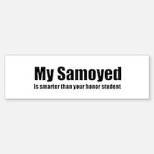 My Samoyed is smarter than yo Bumper Bumper Bumper Sticker