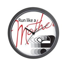 Run Like a Mother Wall Clock