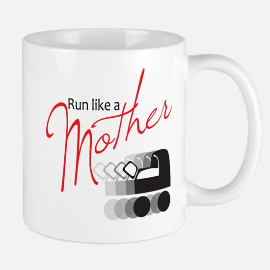 Run Like a Mother Mug
