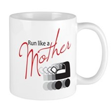 Run Like a Mother Mug