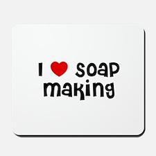 I * Soap Making Mousepad