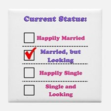 Married, but Looking Tile Coaster