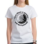 Give Them A Quarter Women's T-Shirt