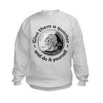 Give Them A Quarter Kids Sweatshirt