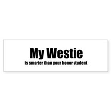 My Westie is smarter than you Bumper Bumper Sticker