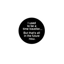 Time Traveller Mini Button (10 pack)