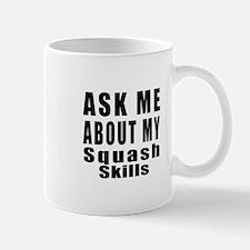 Ask About My Squash Skills Mug