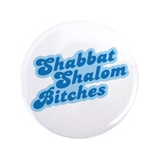 "Shalom Bitches 3.5"" Button (100 pack)"