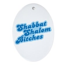Shalom Bitches Ornament (Oval)