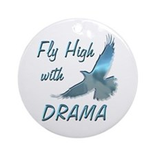Fly with Drama Ornament (Round)