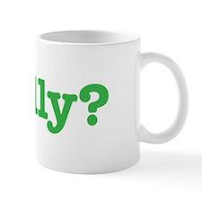 Really? Mug