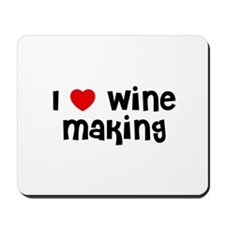 I * Wine Making Mousepad