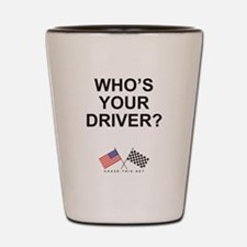Who's Your Driver Shot Glass