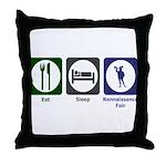 Eat - Sleep - Ren Fair Throw Pillow