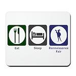 Eat - Sleep - Ren Fair Mousepad