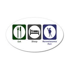 Eat - Sleep - Ren Fair 22x14 Oval Wall Peel