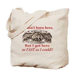 Not Born Here Tote Bag