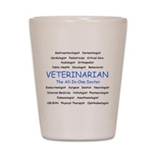 Veterinarian The All-In-One D Shot Glass