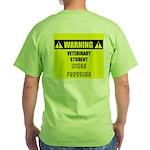 WARNING: Vet Student Under Pressure Green T-Shirt