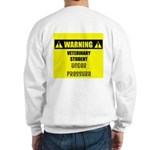 WARNING: Vet Student Under Pressure Sweatshirt