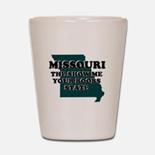 MISSOURI FUNNY STATE SHIRTS I Shot Glass