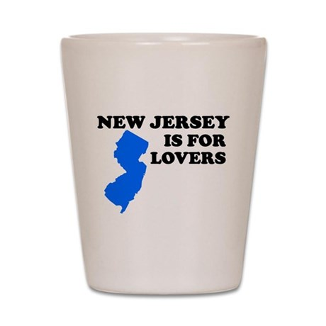 NEW JERSEY IS FOR LOVERS SHIR Shot Glass